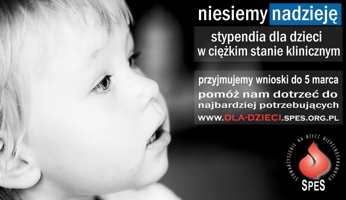 Plakat Informacja o stypendiach dla dzieci w ciężkim stanie klinicznym. Wnioski przyjmowane do 5 marca na www.dla-dzieci.spes.org.pl