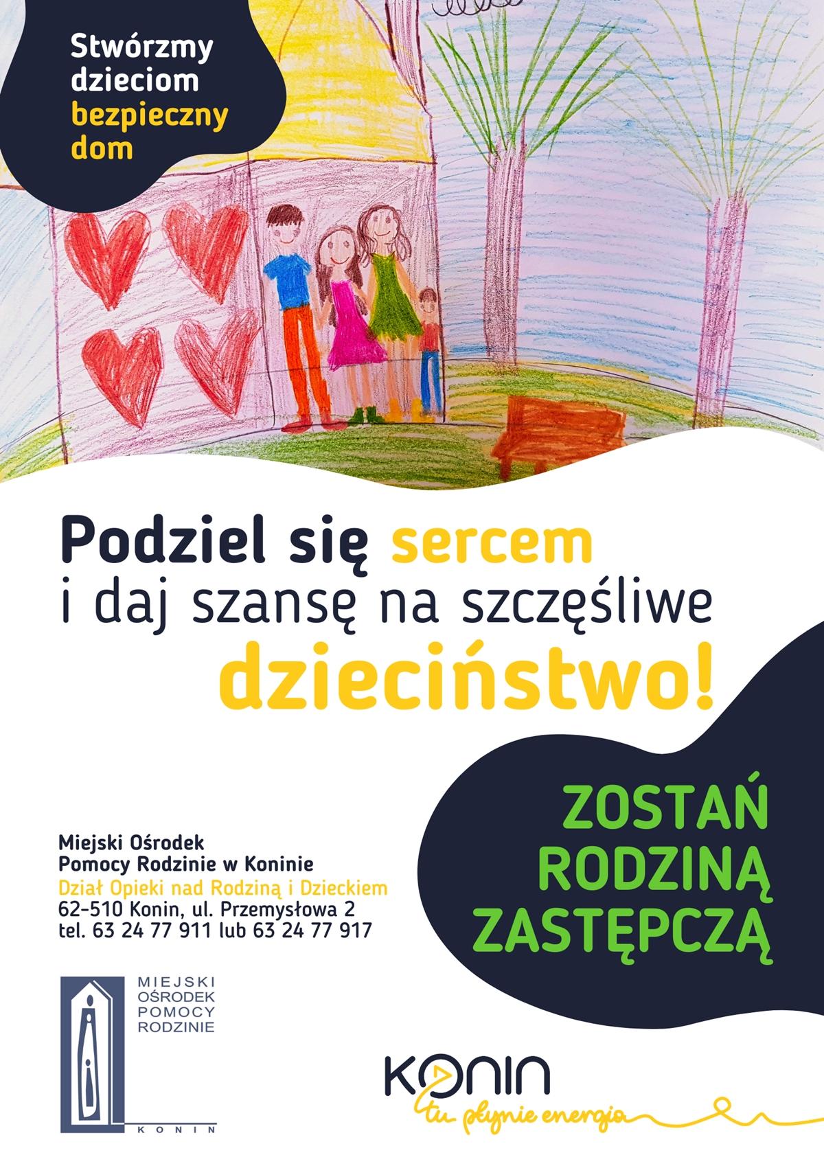 Podziel się sercem i daj szansę na szczęśliwe dzieciństwo. Plakat promujący rodziny zastępcze.
